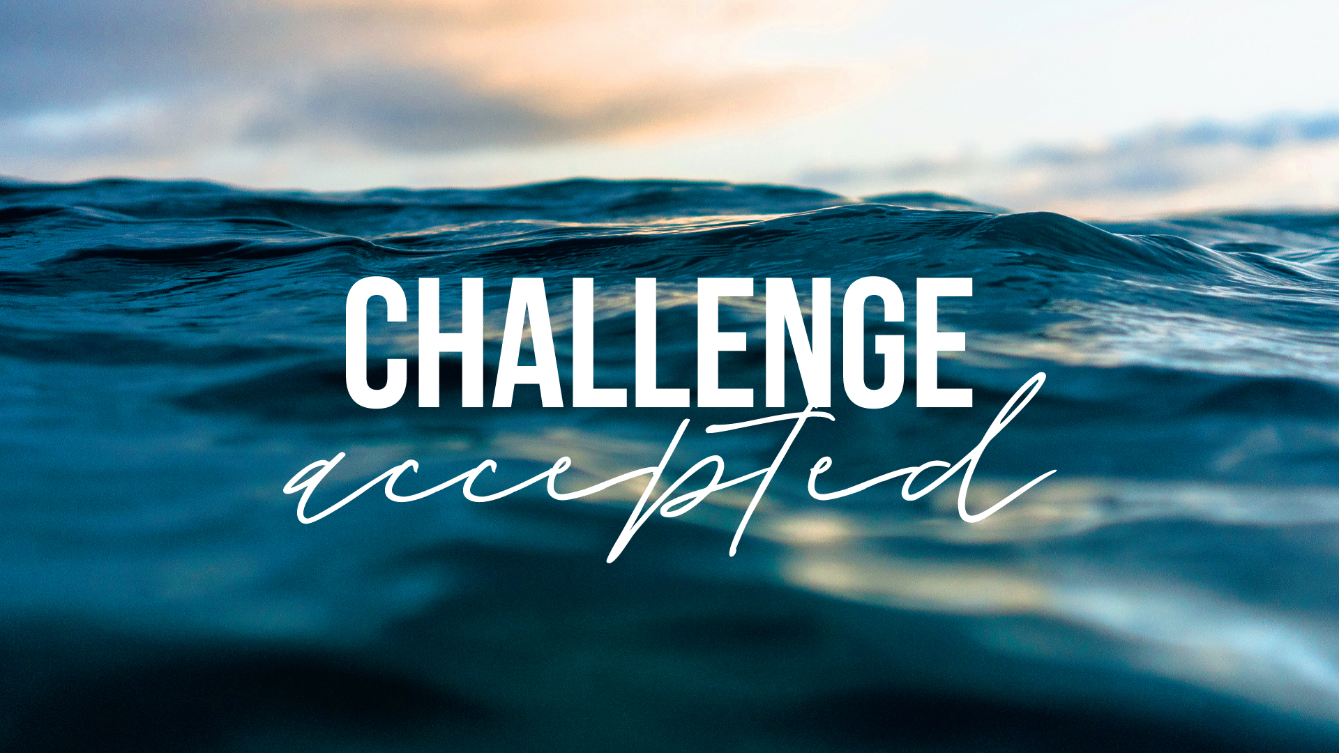 Challenge Accepted - Contentment